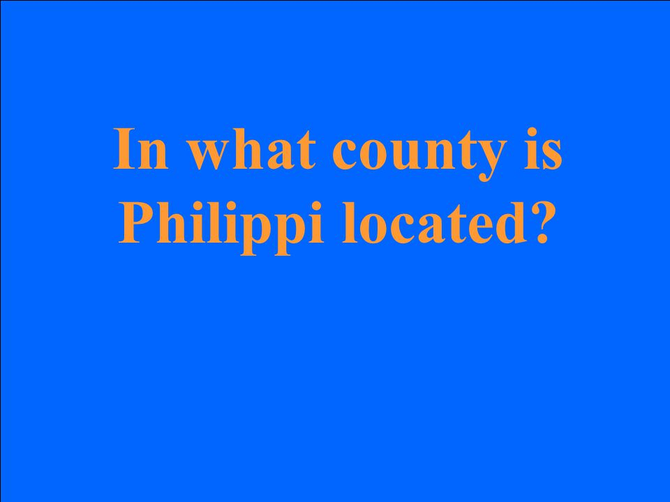 In what county is Philippi located?