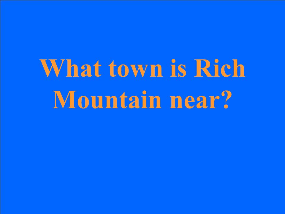 What town is Rich Mountain near?