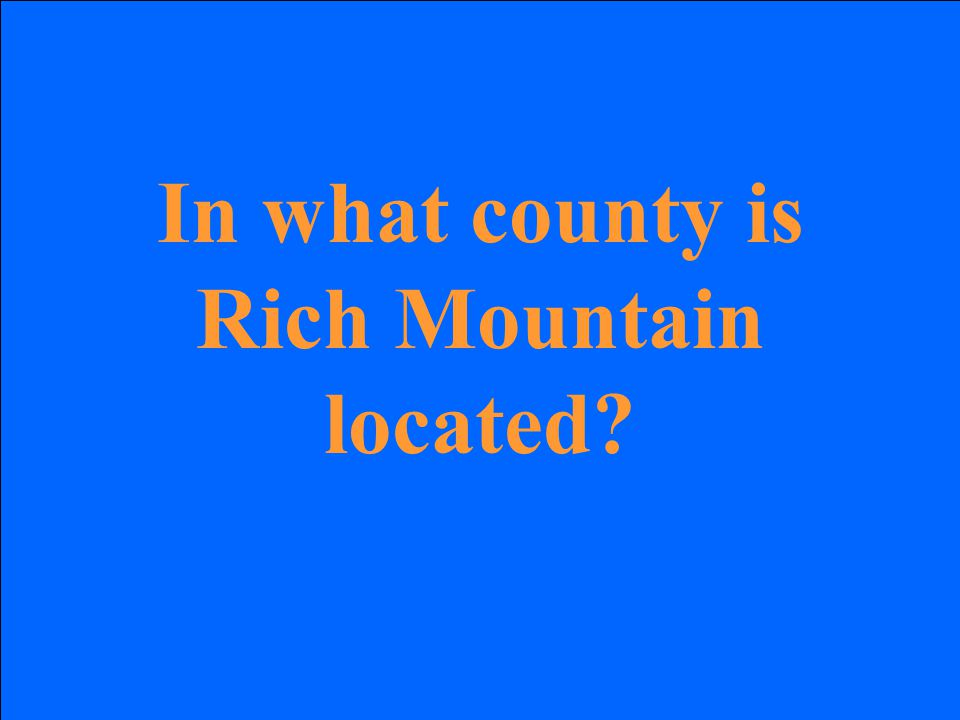In what county is Rich Mountain located?