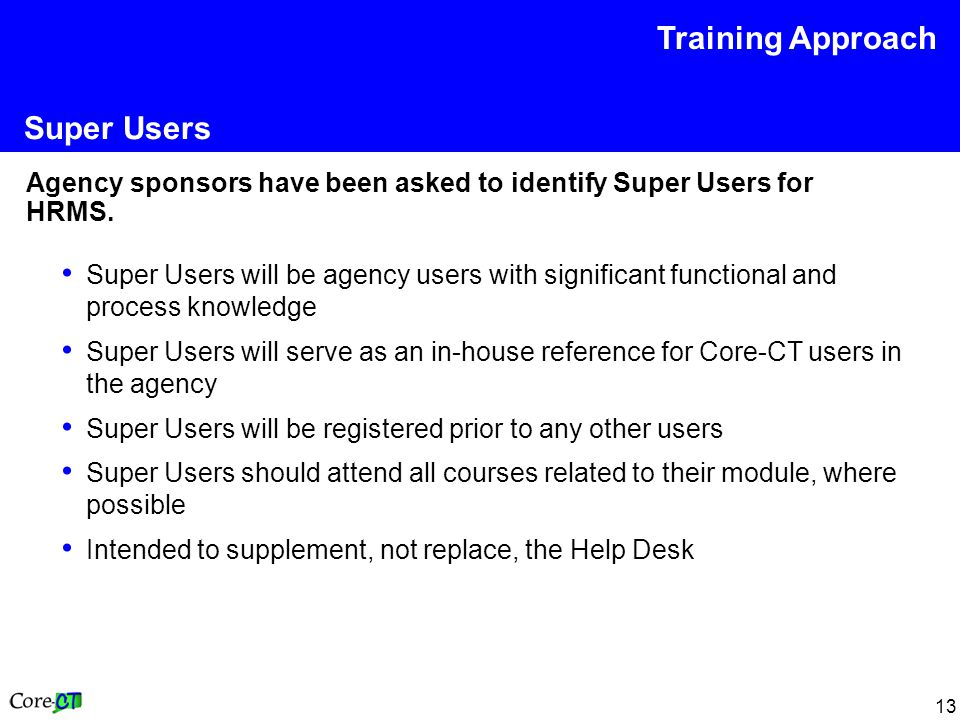 13 Super Users Agency sponsors have been asked to identify Super Users for HRMS.