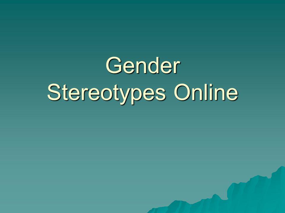 Gender Stereotypes Online