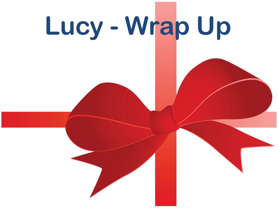 Lucy - Wrap Up