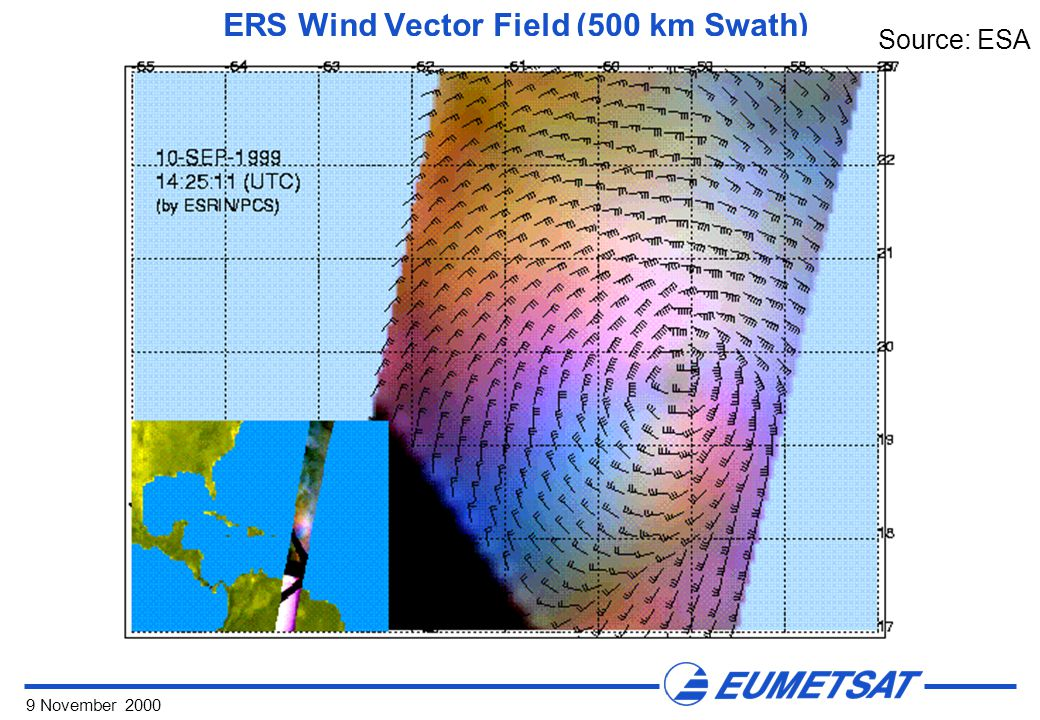 9 November 2000 ERS Wind Vector Field (500 km Swath) Source: ESA