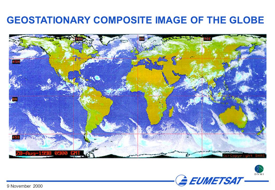 9 November 2000 GEOSTATIONARY COMPOSITE IMAGE OF THE GLOBE