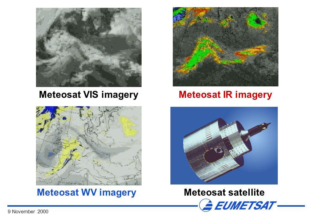 9 November 2000 Meteosat IR imagery Meteosat WV imagery Meteosat VIS imagery Meteosat satellite