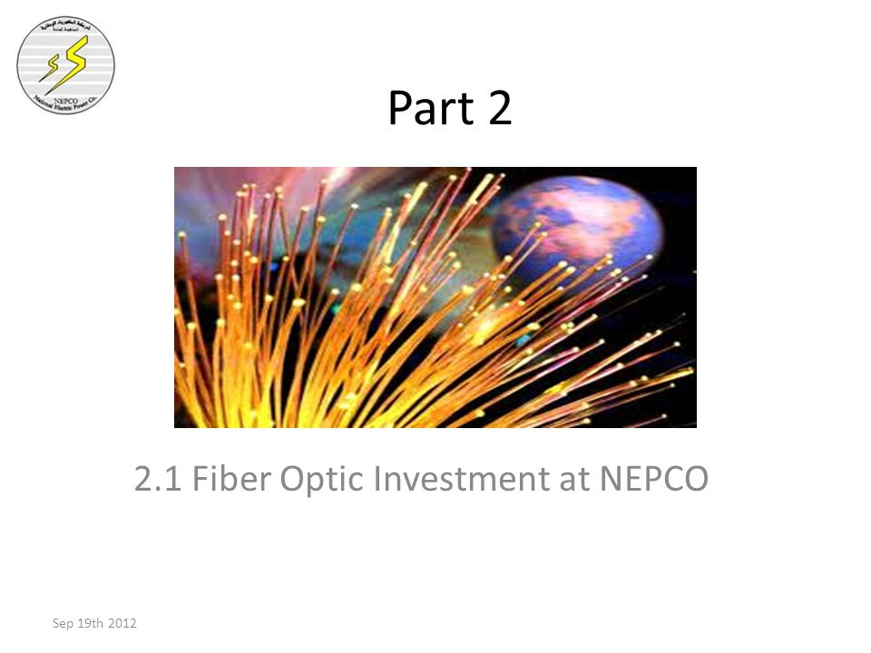 Part 2 2.1 Fiber Optic Investment at NEPCO Sep 19th 2012
