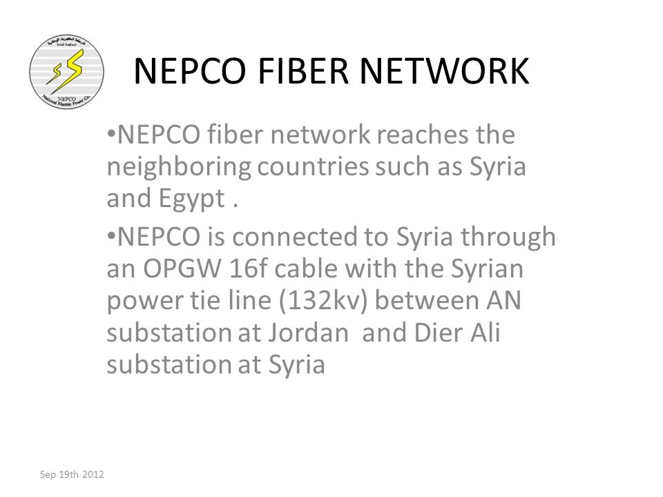 NEPCO FIBER NETWORK NEPCO fiber network reaches the neighboring countries such as Syria and Egypt.
