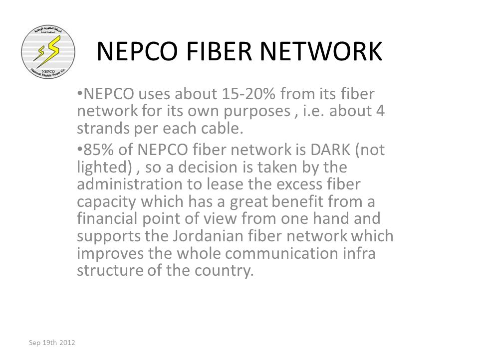 NEPCO FIBER NETWORK NEPCO uses about 15-20% from its fiber network for its own purposes, i.e.