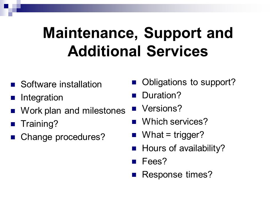 Maintenance, Support and Additional Services Obligations to support.