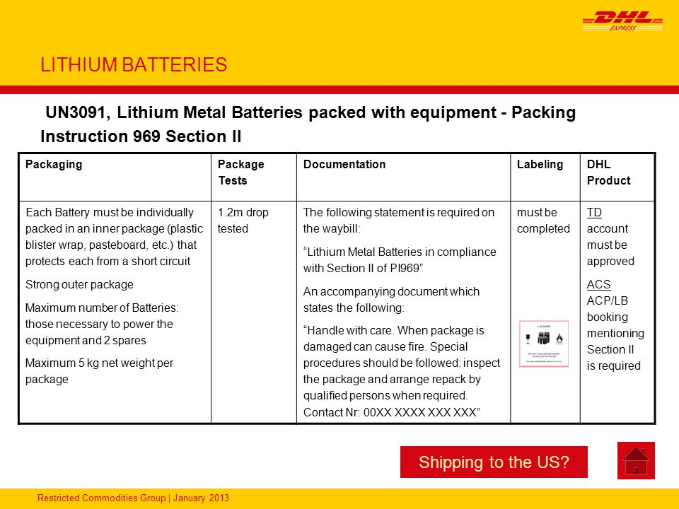 Restricted Commodities Group | January 2013 LITHIUM BATTERIES UN3091, Lithium Metal Batteries packed with equipment - Packing Instruction 969 Section