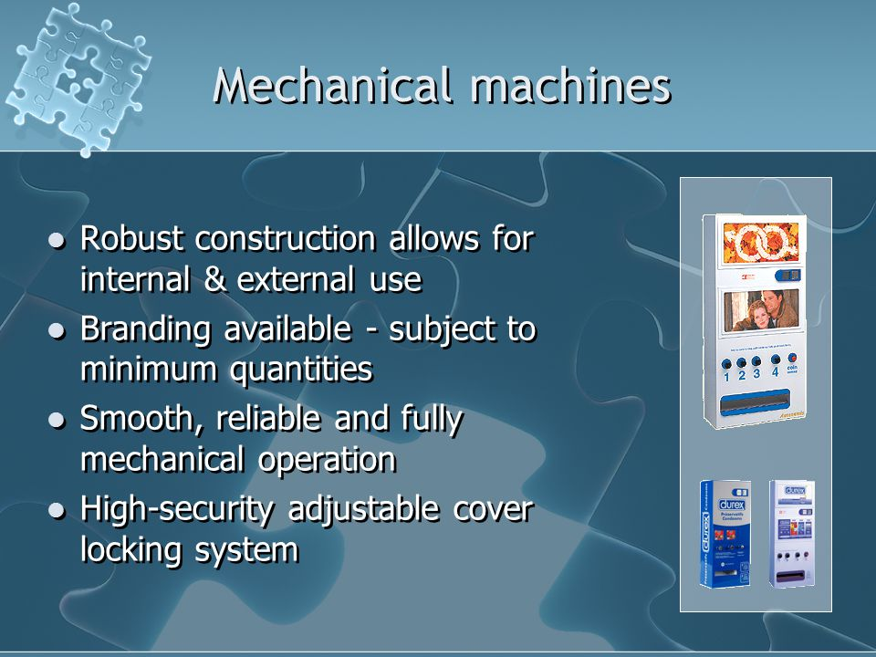 Mechanical machines Robust construction allows for internal & external use Branding available - subject to minimum quantities Smooth, reliable and fully mechanical operation High-security adjustable cover locking system