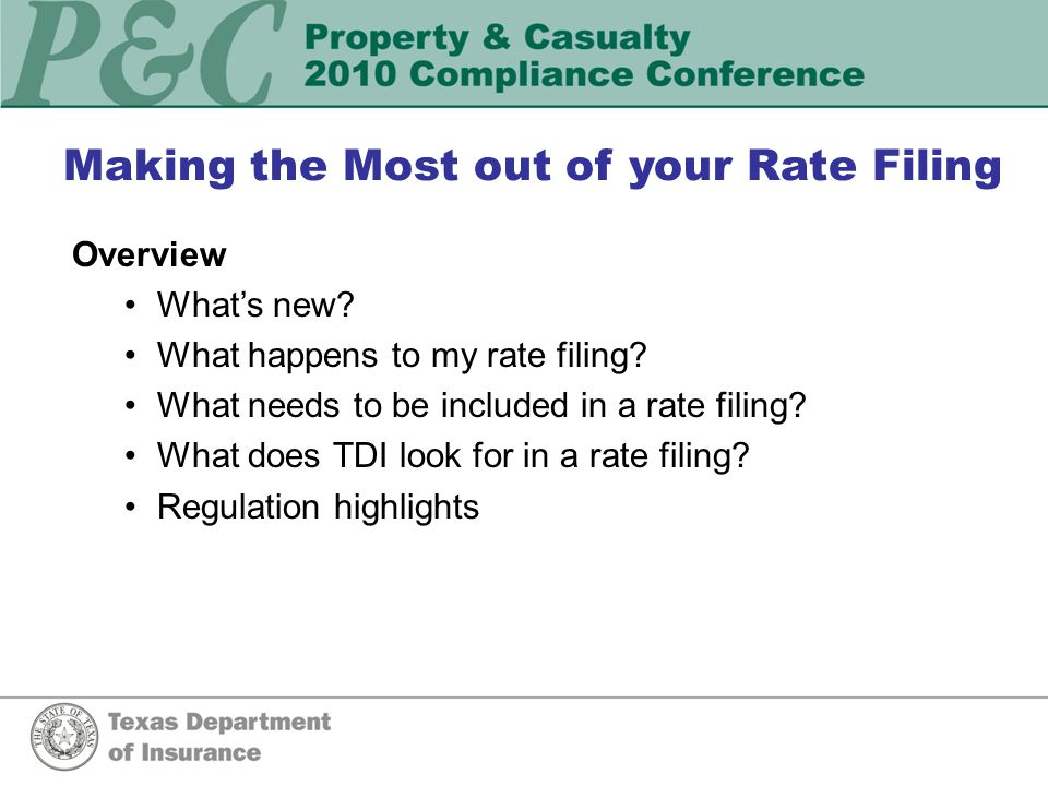 Making the Most of Your RATE Filing Property & Casualty Actuarial Tammy Lara