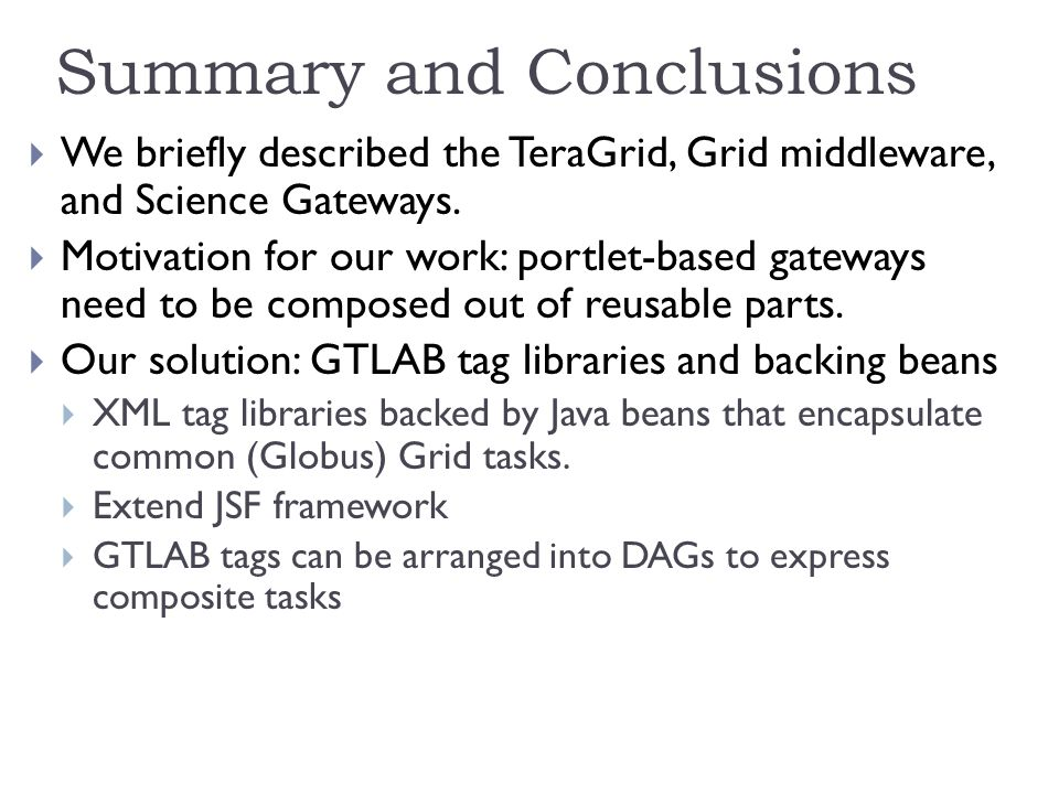 Summary and Conclusions  We briefly described the TeraGrid, Grid middleware, and Science Gateways.