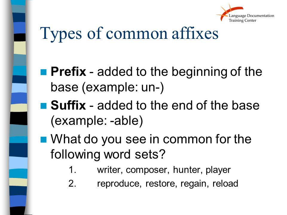 Affixes Affixes can also show grammatical function a) number contrasts in nouns: cars, desks, teachers, b) degree levels in adjectives: easier, cheaper, slower c) background information about time (i.e.