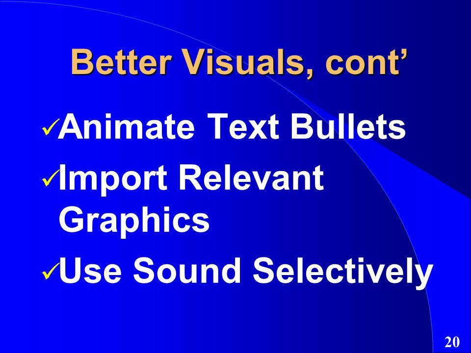 19 Building Better Visuals Minimal Text Use Sans Serif Font Large Fonts Background/Font Contrast