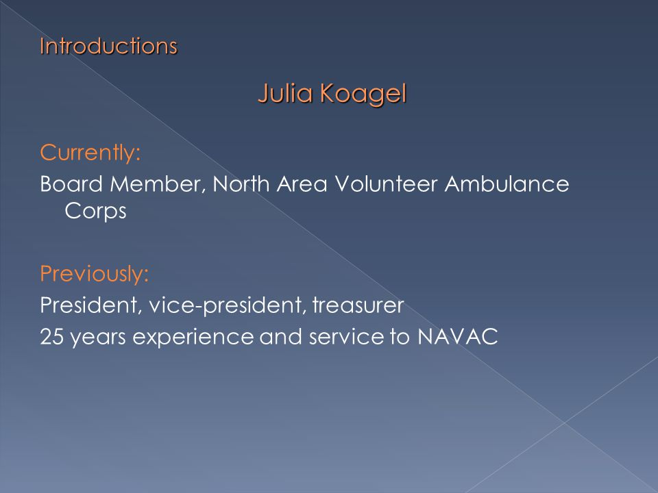 Introductions Currently: Executive Director - Northern Oswego County Ambulance Previously: Executive Director - EMS agency Assistant Director of Operations - EMS agency Fire Chief Village Board Member Norm Wallis