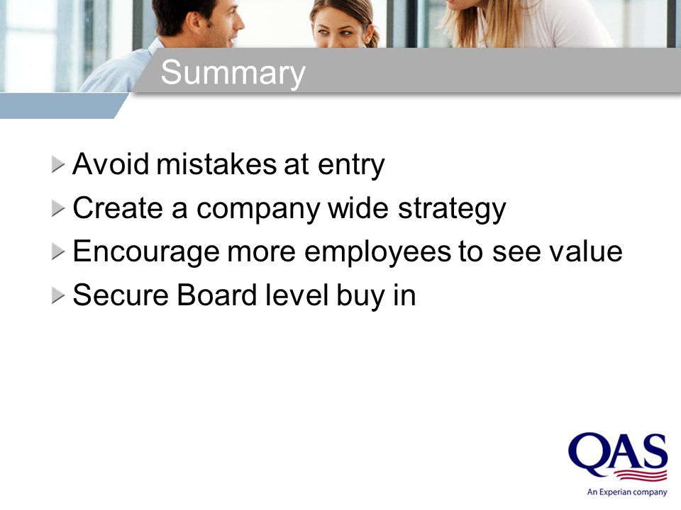 Summary Avoid mistakes at entry Create a company wide strategy Encourage more employees to see value Secure Board level buy in