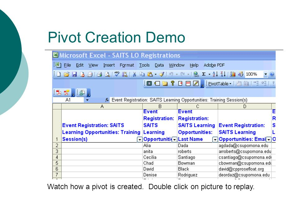 Pivot Creation Demo Watch how a pivot is created. Double click on picture to replay.