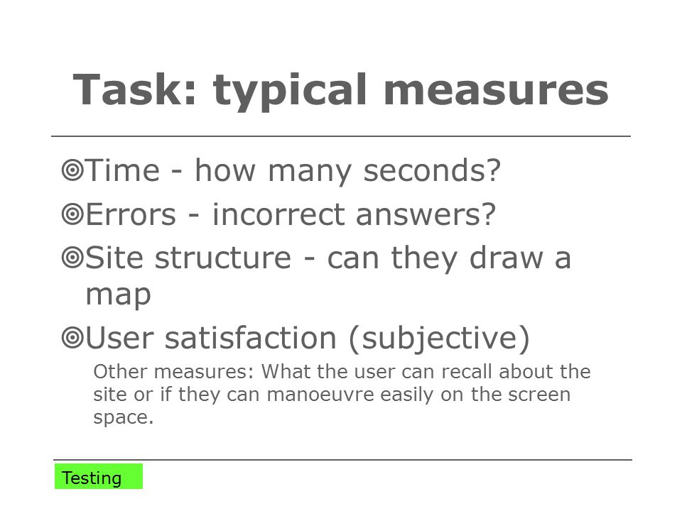 Task: typical measures  Time - how many seconds.  Errors - incorrect answers.
