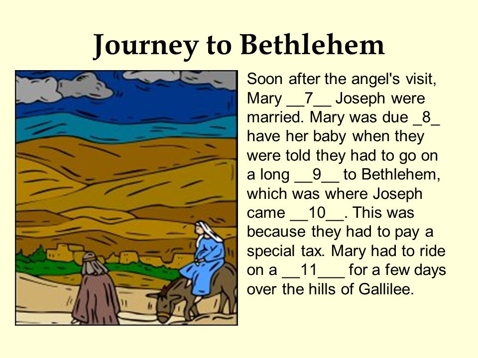 Journey to Bethlehem Soon after the angel s visit, Mary __7__ Joseph were married.