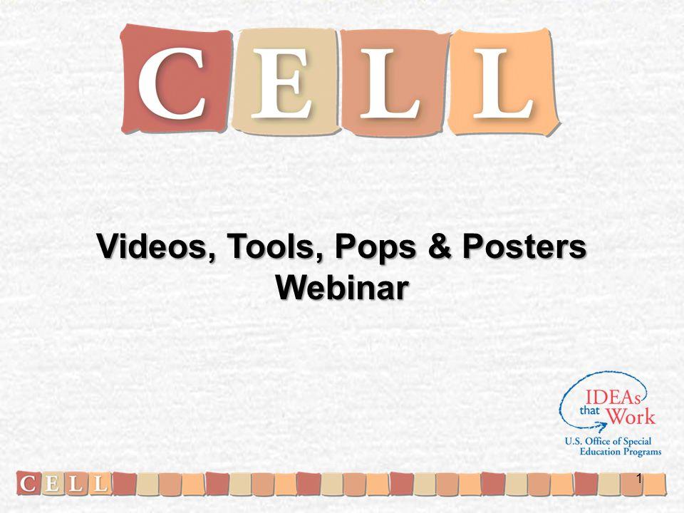 Videos, Tools, Pops & Posters Webinar 1
