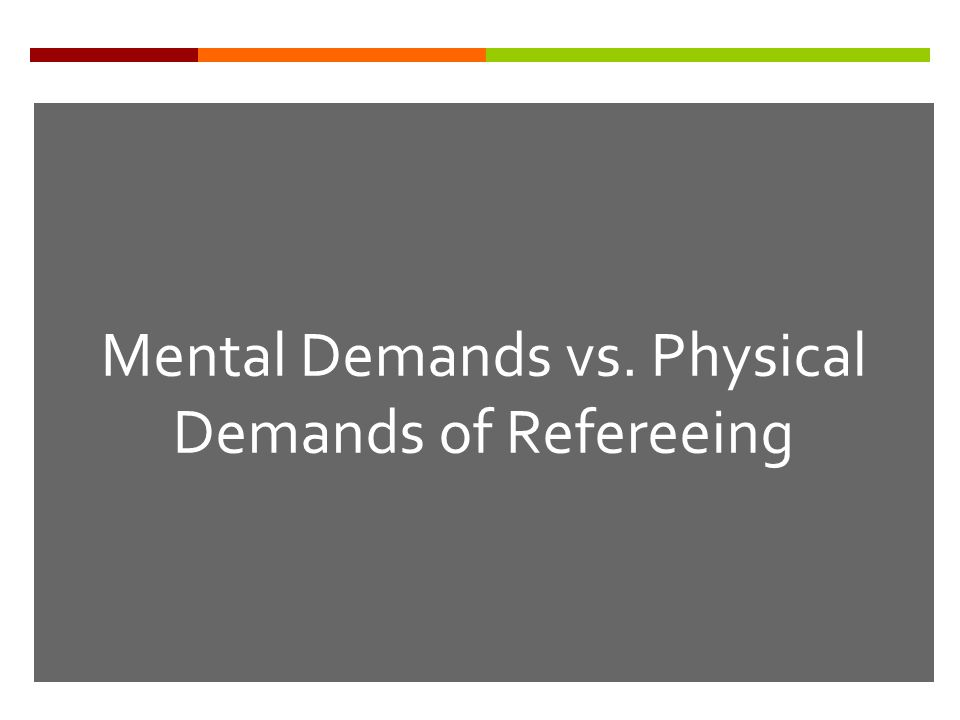 Mental Demands vs. Physical Demands of Refereeing