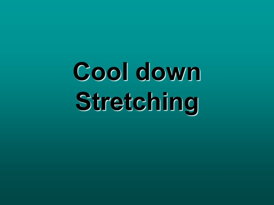 Cool down Stretching