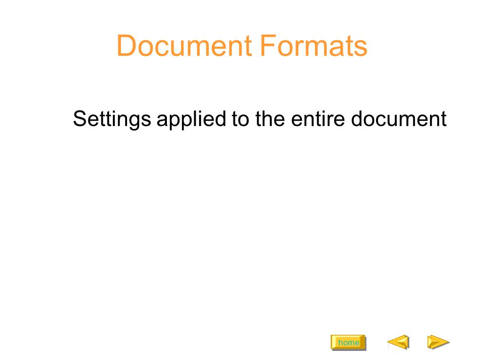 home Document Formats Settings applied to the entire document