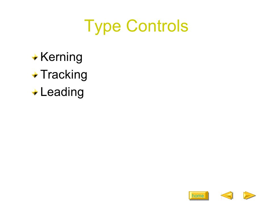 home Type Controls Kerning Tracking Leading