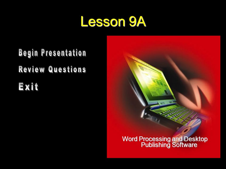 Lesson 9A Word Processing and Desktop Publishing Software