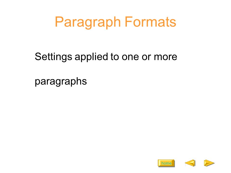 home Examples of Paragraph Formats Line spacing Paragraph spacing Indents Alignment Tabs Borders and shading