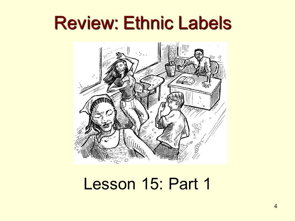 4 Lesson 15: Part 1 Review: Ethnic Labels
