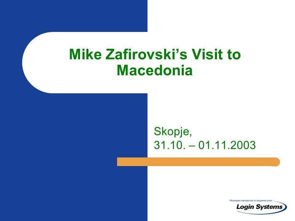 Mike Zafirovski's Visit to Macedonia Skopje, 31.10. – 01.11.2003