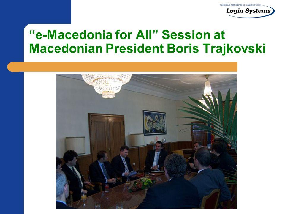 """e-Macedonia for All"" Session at Macedonian President Boris Trajkovski"