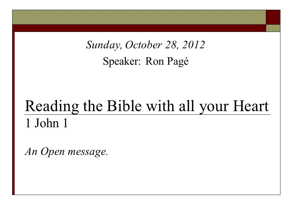 Reading the Bible with all your Heart 1 John 1 An Open message.
