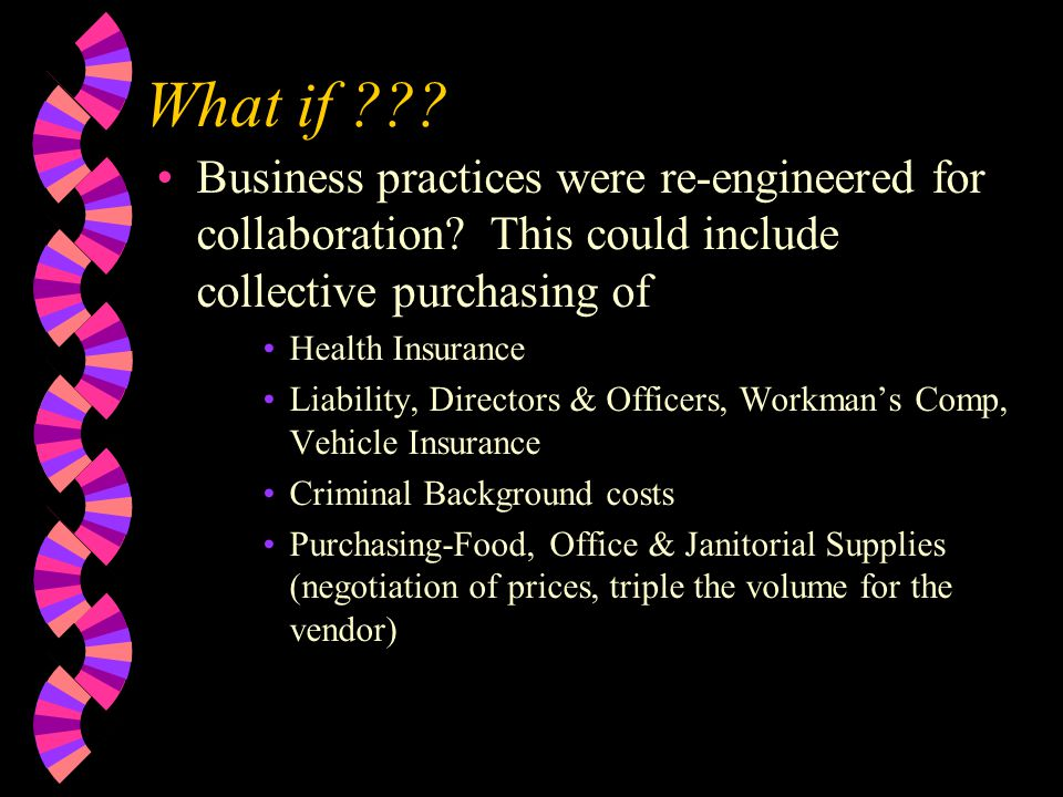 What if . Business practices were re-engineered for collaboration.