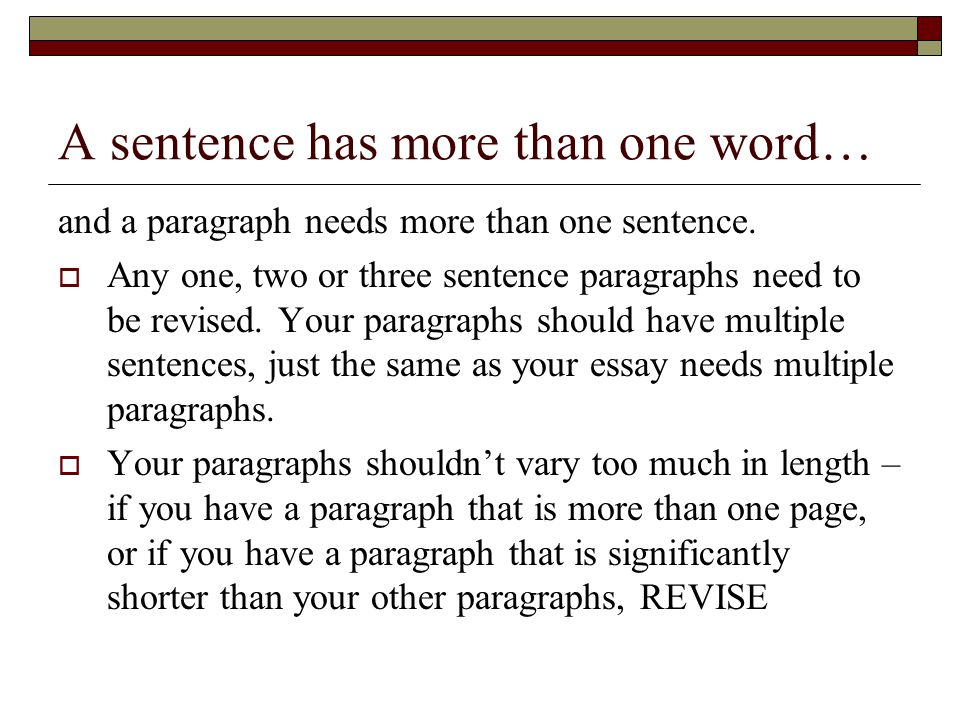 A sentence has more than one word… and a paragraph needs more than one sentence.
