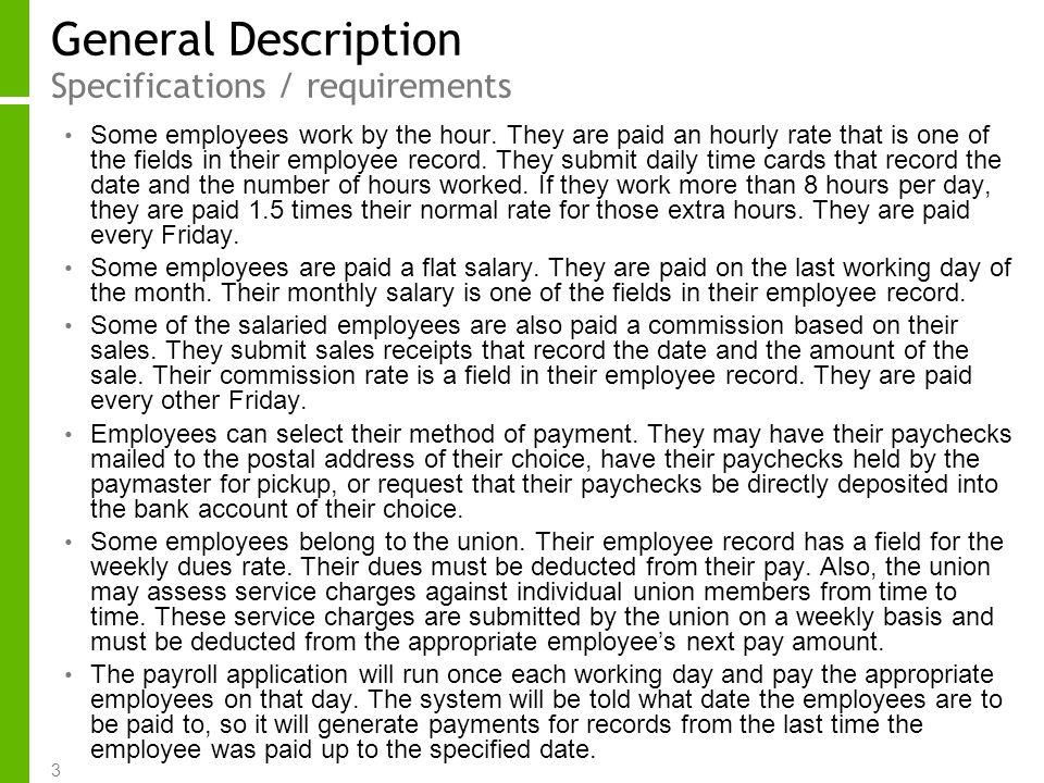 3 General Description Specifications / requirements Some employees work by the hour.