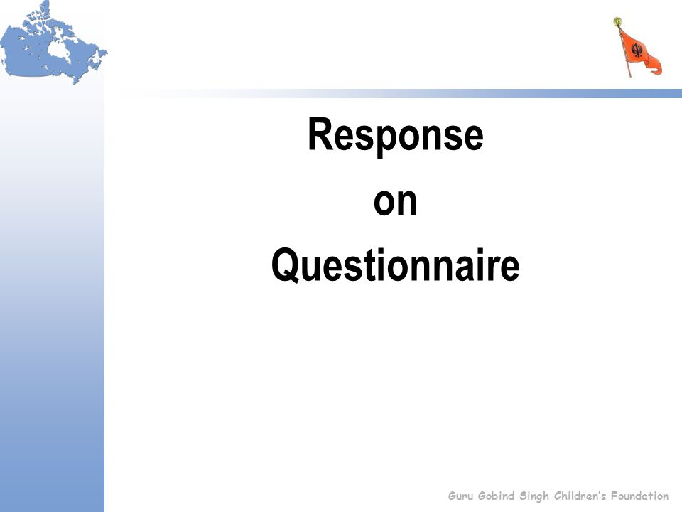 Response on Questionnaire Guru Gobind Singh Children's Foundation