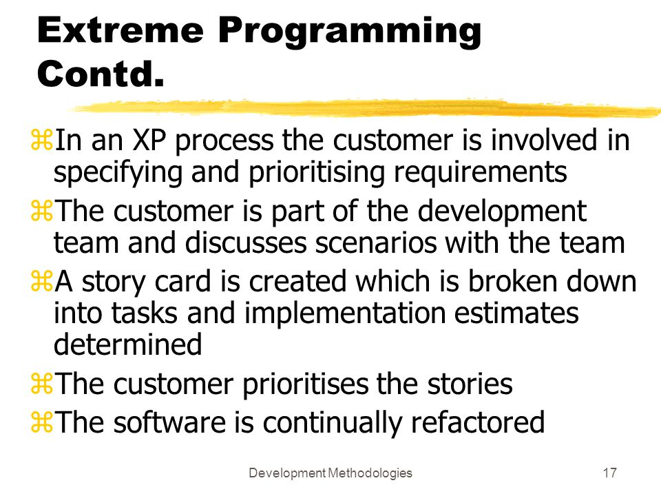 Development Methodologies17 Extreme Programming Contd.