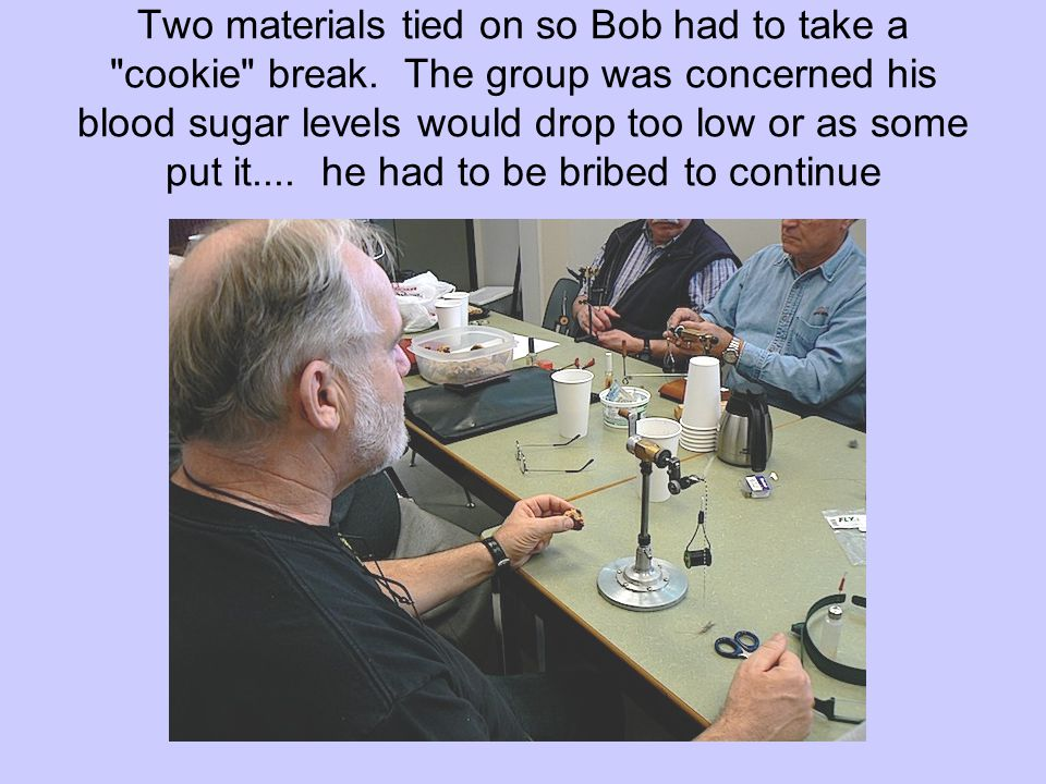 Two materials tied on so Bob had to take a