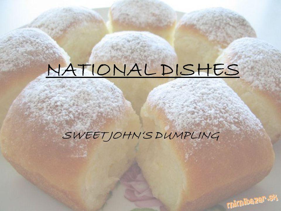 NATIONAL DISHES SWEET JOHN'S DUMPLING
