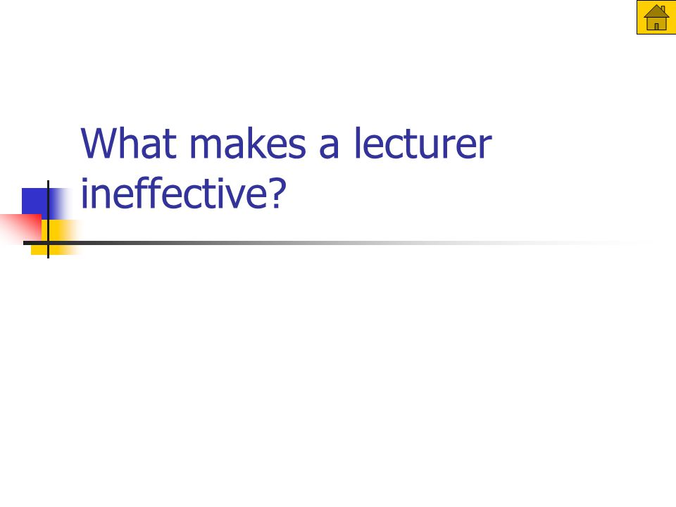 What makes a lecturer ineffective