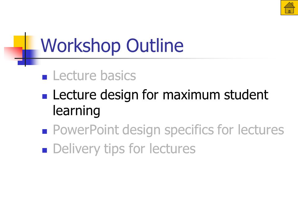 Lecture design for maximum student learning Consider course goals and structure Consider audience Use clear structure for each lecture Design lecture in small blocks Encourage note-taking Prepare own notes
