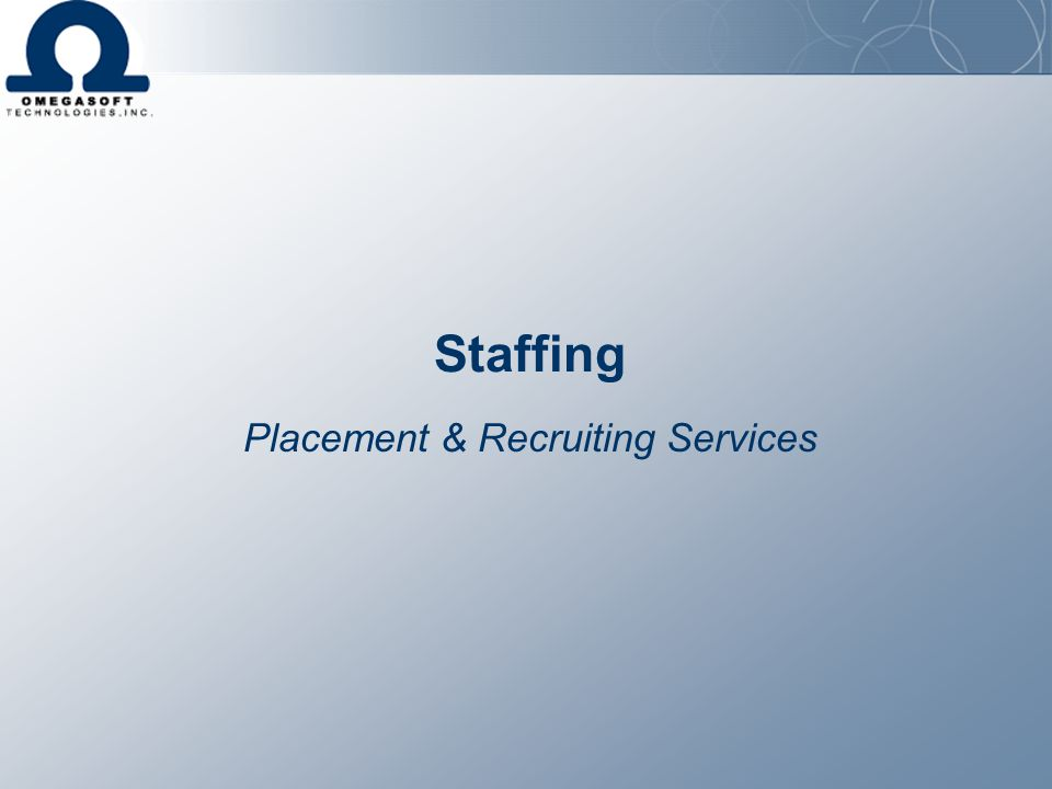 Staffing Placement & Recruiting Services