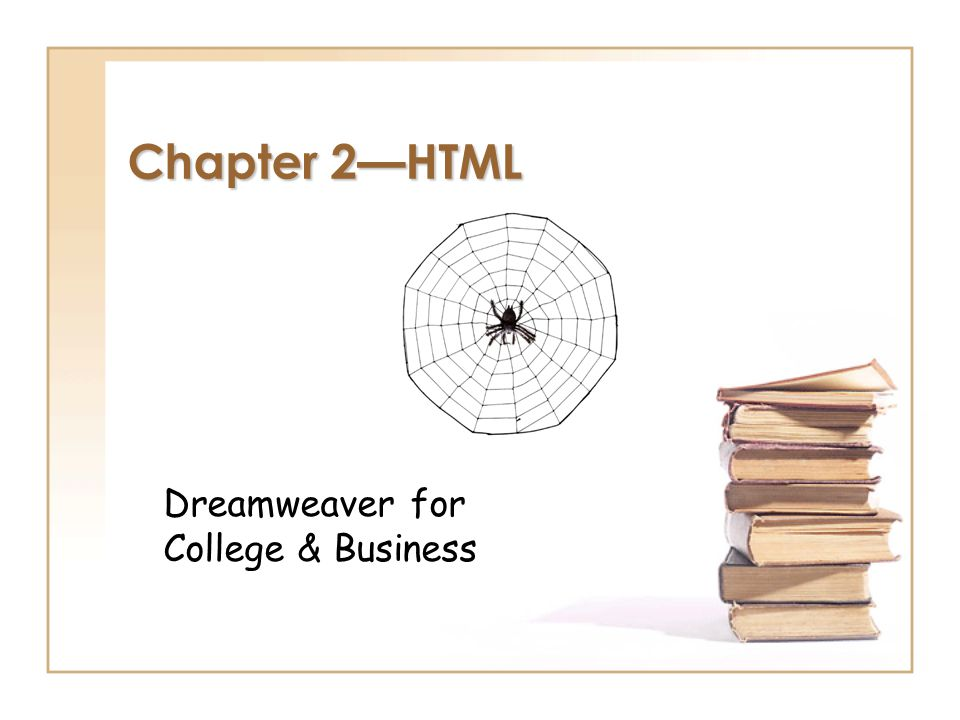 Chapter 2—HTML Dreamweaver for College & Business