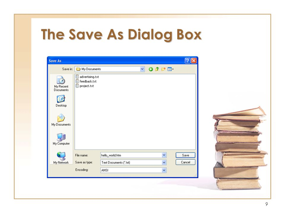 9 The Save As Dialog Box