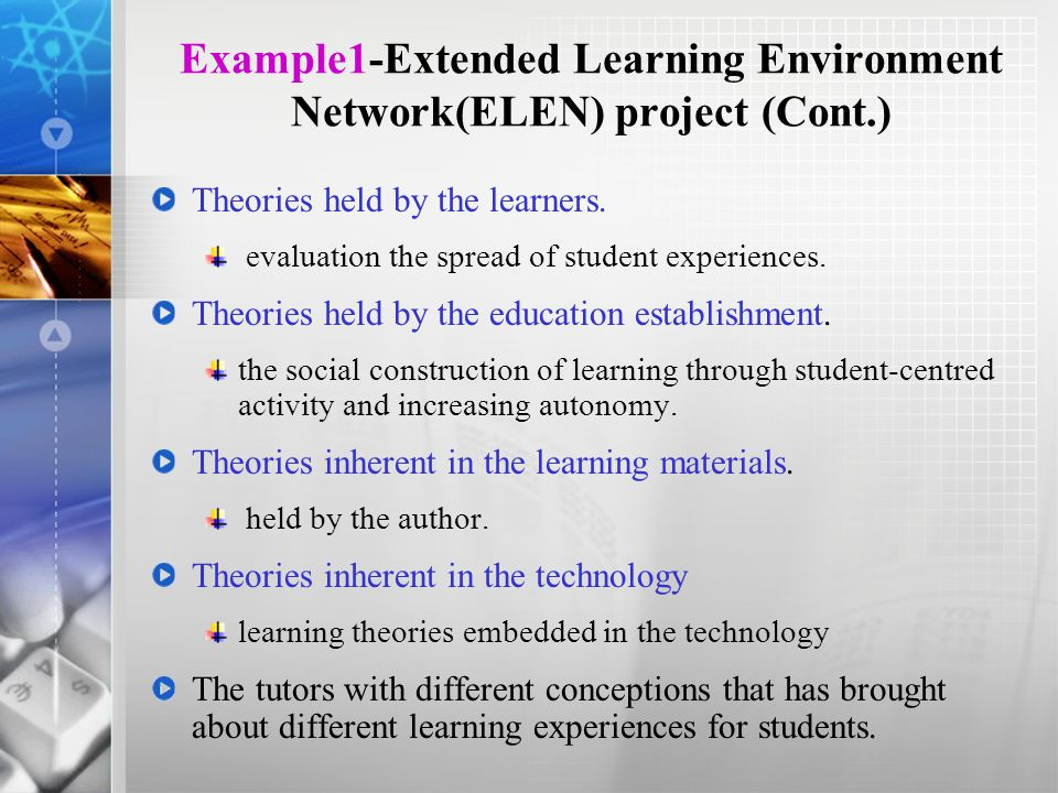 Example1-Extended Learning Environment Network(ELEN) project (Cont.) Theories held by the learners.