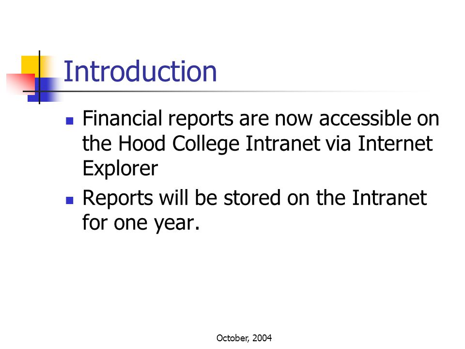 October, 2004 Agenda Intranet address Login and passwords Moving through the reports Printing Expected upgrades