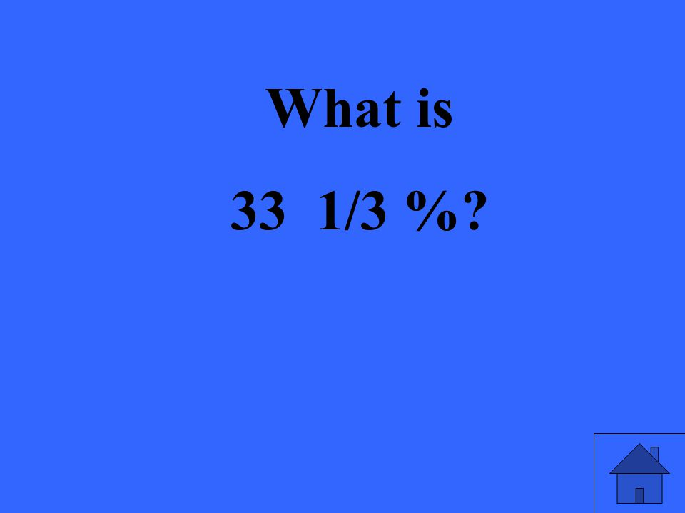 What is 33 1/3 %